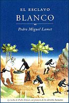 Comprar El esclavo blanco - Pedro Miguel Lamet